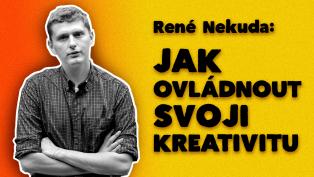 René Nekuda — Jak ovládnout svoji kreativitu