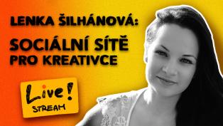 Sociální sítě pro kreativce s Lenkou Šilhánovou