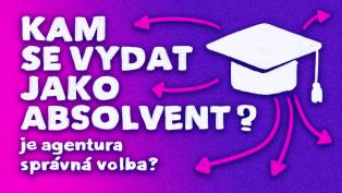 Kam se vydat jako absolvent? A je reklamka ta správná volba?
